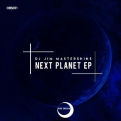 Next Planet BY DJ Jim Mastershine